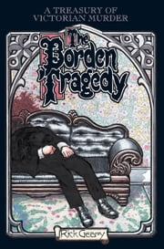The Borden Tragedy: A Memoir of the Infamous Double Murder at Fall River, Mass., 1892 ebook by Geary, Rick