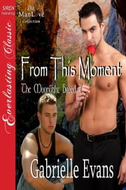 From This Moment ebook by Gabrielle Evans