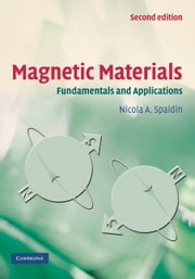Magnetic Materials - Fundamentals and Applications ebook by Nicola A. Spaldin