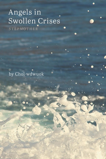 Angels in Swollen Crises - Stepmother ebook by Chol-wdwuok