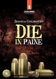Die in Paine ebook by Jessica Gelmotto