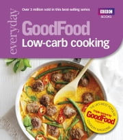 Good Food: Low-Carb Cooking ebook by No Author Details