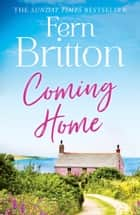 Coming Home: An uplifting feel good novel with family secrets at its heart ebook by Fern Britton