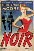 Noir - A Novel ebook by Christopher Moore