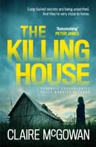 The Killing House (Paula Maguire 6) - An explosive Irish crime thriller that will give you chills eBook by Claire McGowan