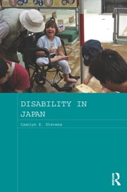 Disability in Japan ebook by Carolyn S. Stevens