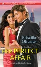 Her Perfect Affair ebook by Priscilla Oliveras