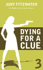 Dying for a Clue ebook by Judy Fitzwater