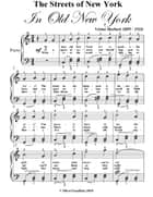 Streets of New York Easy Piano Sheet Music ebook by Victor Herbert
