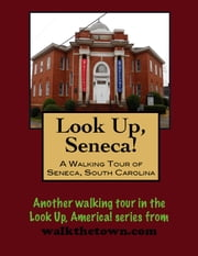 A Walking Tour of Seneca, South Carolina ebook by Doug Gelbert