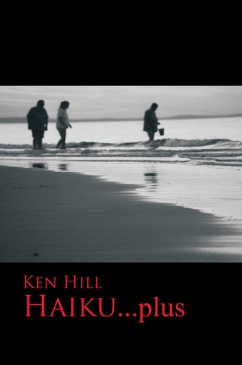 Haiku...Plus ebook by Ken Hill
