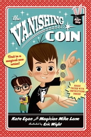 The Vanishing Coin ebook by Kate Egan,Mike Lane,Eric Wight