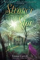 Strange Star ebook by Emma Carroll