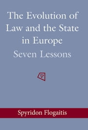 The Evolution of Law and the State in Europe - Seven Lessons ebook by Spyridon Flogaitis
