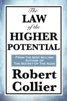 The Law of the Higher Potential ebook by Robert Collier