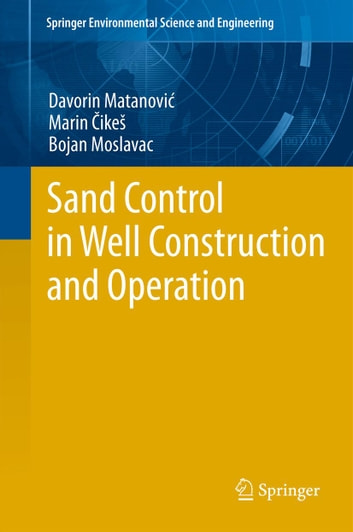 Sand Control in Well Construction and Operation ebook by Davorin Matanovic,Marin Cikes,Bojan Moslavac