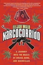 Narcocorrido ebook by Elijah Wald