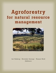 Agroforestry for Natural Resource Management ebook by Ian Nuberg,Brendan George,Rowan Reid