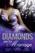 Diamonds Are For Marriage - 3 Book Box Set ebook by Margaret Way, Trish Wylie, Jennie Adams