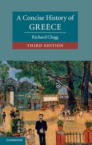 A Concise History of Greece ebook by Clogg, Richard