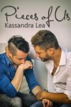 Pieces of Us ebook by Kassandra Lea