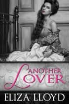 Another Lover - Birds of Paradise, #1 ebook by Eliza Lloyd