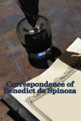 Correspondence of Benedict de Spinoza ebook by Benedict de Spinoza