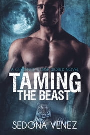 Taming the Beast ebook by Sedona Venez