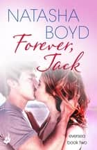 Forever, Jack - A beautiful love story you will never forget ebook by Natasha Boyd