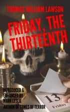 Friday, the Thirteenth ebook by Thomas William Lawson, Mark Leslie
