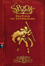 Spook - Der Fluch des Geisterjägers ebook by Joseph Delaney, Tanja Ohlsen