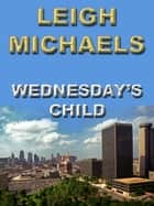 Wednesday's Child ebook by Leigh Michaels