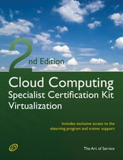 Cloud Computing Virtualization Specialist Complete Certification Kit - Study Guide Book and Online Course - Second Edition ebook by Ivanka Menken