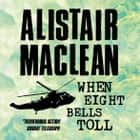 When Eight Bells Toll livre audio by Alistair MacLean