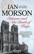 Falconer and the Death of Kings ebook by Ian Morson