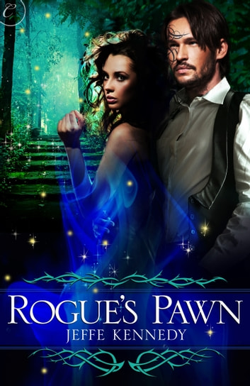 Rogue's Pawn - A passionate, erotic fae fantasy romance ebook by Jeffe Kennedy