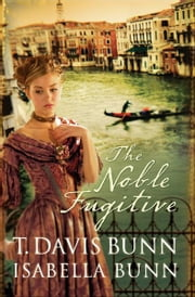 Noble Fugitive, The (Heirs of Acadia Book #3) ebook by T. Davis Bunn,Isabella Bunn