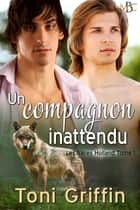 Un compagnon inattendu ebook by Toni Griffin