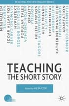 Teaching the Short Story ebook by A. Cox