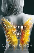Archangel's War - Guild Hunter Book 12 ebook by Nalini Singh