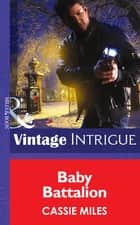 Baby Battalion (Mills & Boon Intrigue) (Daddy Corps, Book 6) ebook by Cassie Miles
