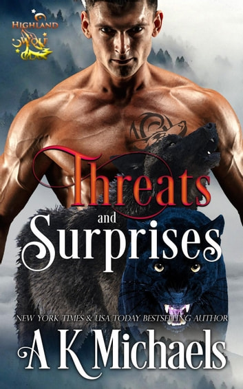 Highland Wolf Clan, Book 8, Threats and Surprises - Highland Wolf Clan, #8 ebook by A K Michaels
