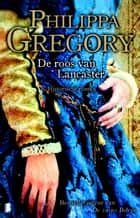 De roos van Lancaster ebook by Philippa Gregory