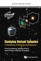 Studying Distant Galaxies ebook by Fran?ois Hammer,Mathieu Puech,Hector Flores;Myriam Rodrigues;