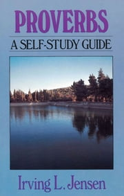 Proverbs- Jensen Bible Self Study Guide ebook by Kobo.Web.Store.Products.Fields.ContributorFieldViewModel