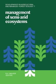Management of Semi-Arid Ecosystems ebook by Walker, B.H.