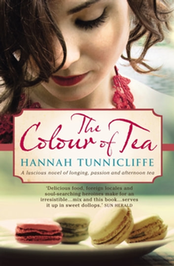 The Colour of Tea ebook by Hannah Tunnicliffe