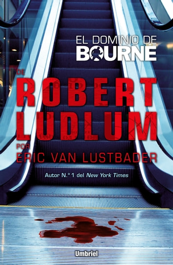 El dominio de Bourne ebook by Eric Van Lustbader