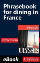 Phrasebook for dining in France ebook by Collective, Jacqueline Grekin