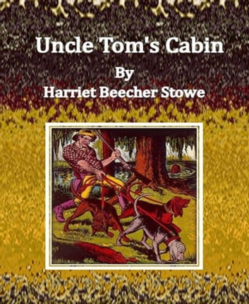 uncle toms cabin as written by harriet Essay on uncle tom's cabin, by harriet beecher stowe 1326 words 6 pages much like the purpose of thomas paine's pamphlet titled common sense, the book uncle tom's cabin by harriet beecher stowe was written for the purpose of spreading the message.